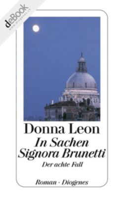 Commissario Brunetti Band 8: In Sachen Signora Brunetti, Donna Leon