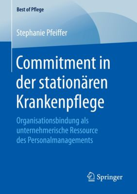 Commitment in der stationären Krankenpflege, Stephanie Pfeiffer
