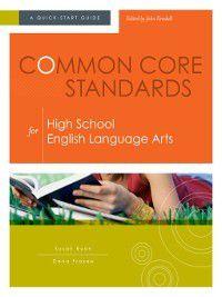 Common Core Standards for High School English Language Arts, Dana Frazee, Susan Ryan