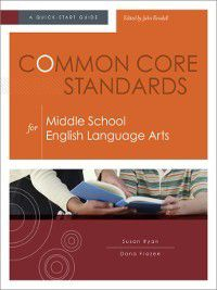 Common Core Standards for Middle School English Language Arts, Dana Frazee, Susan Ryan