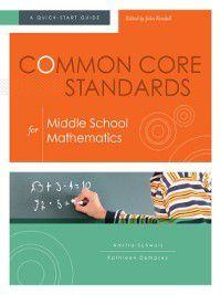 Common Core Standards for Middle School Mathematics, John Kendall, Amitra Schwols, Kathleen Dempsey