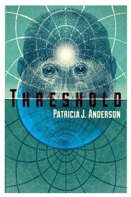 Common Deer Press: Threshold, Patricia J Anderson