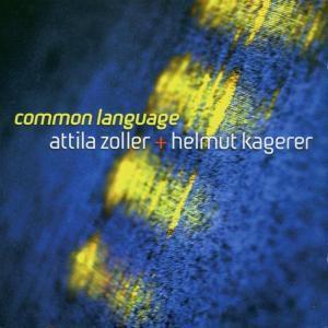 Common Language, Attila Zoller, Helmut Kagerer