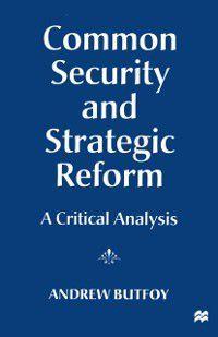 Common Security and Strategic Reform, Andrew Butfoy