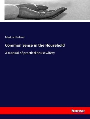 Common Sense in the Household, Marion Harland