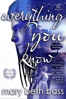 Commonworld Chronicles: Everything You Know, Mary Beth Bass