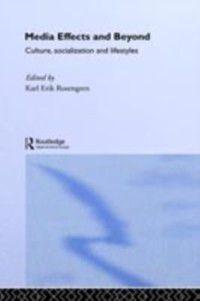 Communication and Society: Media Effects and Beyond, Karl Erik Rosengren