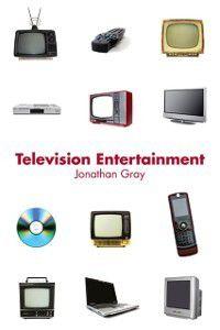 Communication and Society: Television Entertainment, Jonathan Gray