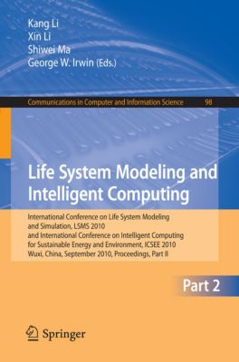 Communications in Computer and Information Science: Life System Modeling and Intelligent Computing