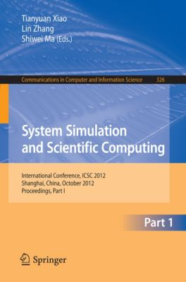 Communications in Computer and Information Science: System Simulation and Scientific Computing