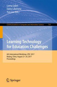 Communications in Computer and Information Science: Learning Technology for Education Challenges