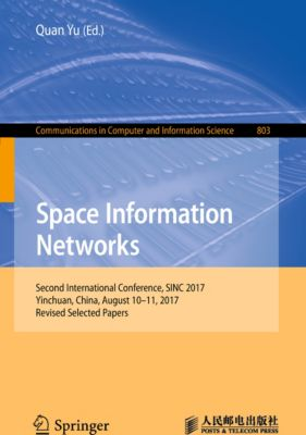 Communications in Computer and Information Science: Space Information Networks