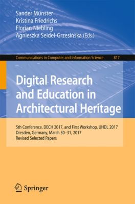 Communications in Computer and Information Science: Digital Research and Education in Architectural Heritage
