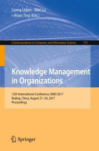 Communications in Computer and Information Science: Knowledge Management in Organizations