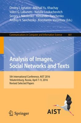 Communications in Computer and Information Science: Analysis of Images, Social Networks and Texts