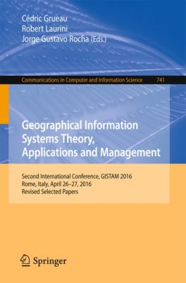 Communications in Computer and Information Science: Geographical Information Systems Theory, Applications and Management