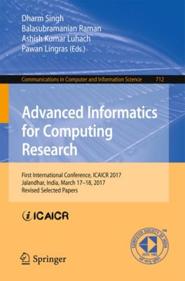 Communications in Computer and Information Science: Advanced Informatics for Computing Research