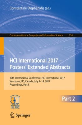 Communications in Computer and Information Science: HCI International 2017 – Posters' Extended Abstracts