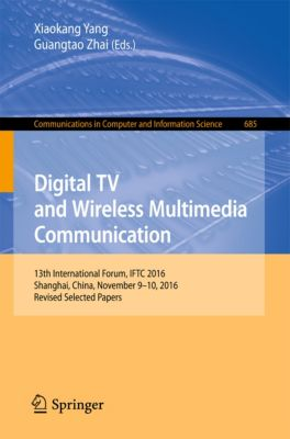 Communications in Computer and Information Science: Digital TV and Wireless Multimedia Communication