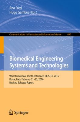 Communications in Computer and Information Science: Biomedical Engineering Systems and Technologies