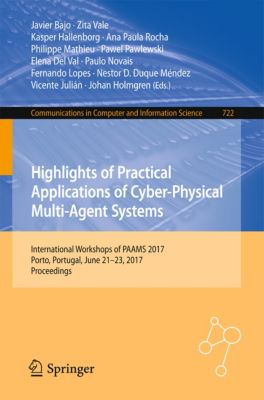 Communications in Computer and Information Science: Highlights of Practical Applications of Cyber-Physical Multi-Agent Systems