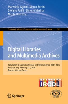 Communications in Computer and Information Science: Digital Libraries and Multimedia Archives