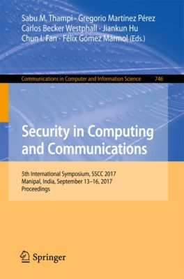 Communications in Computer and Information Science: Security in Computing and Communications