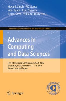 Communications in Computer and Information Science: Advances in Computing and Data Sciences
