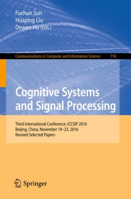 Communications in Computer and Information Science: Cognitive Systems and Signal Processing
