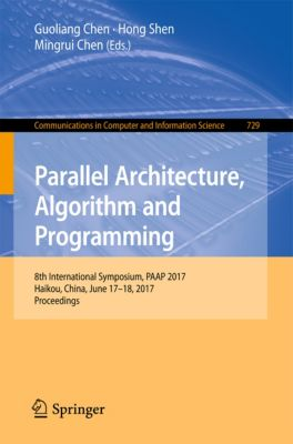 Communications in Computer and Information Science: Parallel Architecture, Algorithm and Programming