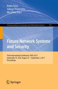 Communications in Computer and Information Science: Future Network Systems and Security