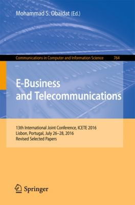 Communications in Computer and Information Science: E-Business and Telecommunications