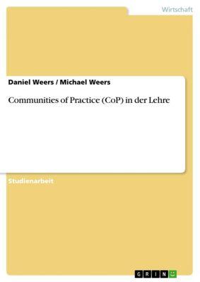 Communities of Practice (CoP) in der Lehre, Daniel Weers, Michael Weers