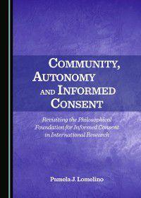 Community, Autonomy and Informed Consent, Pamela J. Lomelino