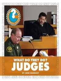 Community Connections: What Do They Do?: What Do They Do? Judges, Josh Gregory