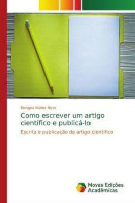 Como escrever um artigo científico e publicá-lo, Benigno Núñez Novo