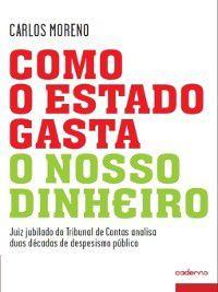 Como o Estado Gasta o Nosso Dinheiro, Carlos Moreno