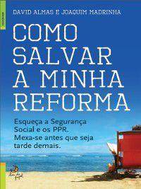 Como Salvar a Minha Reforma, David;Madrinha, Joaquim Almas