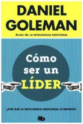 Como ser un líder, Daniel Goleman