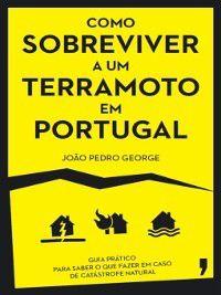 Como sobreviver a um terramoto em Portugal, João Pedro George