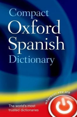Compact Oxford Spanish Dictionary, Oxford Dictionaries