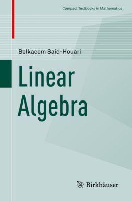Compact Textbooks in Mathematics: Linear Algebra, Belkacem Said-Houari