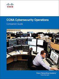 Companion Guide: CCNA Cybersecurity Operations Companion Guide, Cisco Networking Academy