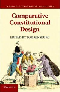 Comparative Constitutional Law and Policy: Comparative Constitutional Design
