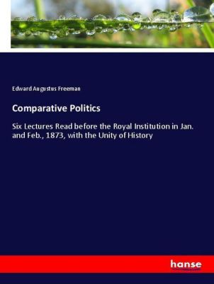 Comparative Politics, Edward Augustus Freeman