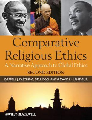 Comparative Religious Ethics, Darrell J. Fasching, David M. Lantigua, Dell deChant