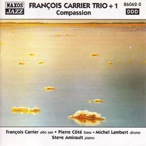 Compassion, François Trio + 1 Carrier