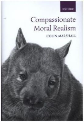 Compassionate Moral Realism, Colin Marshall