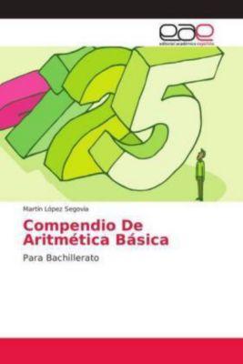 Compendio De Aritmética Básica, Martín López Segovia