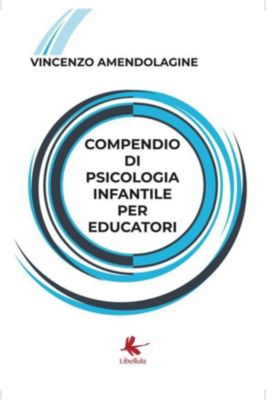 Compendio di psicologia infantile per educatori, VINCENZO AMENDOLAGINE